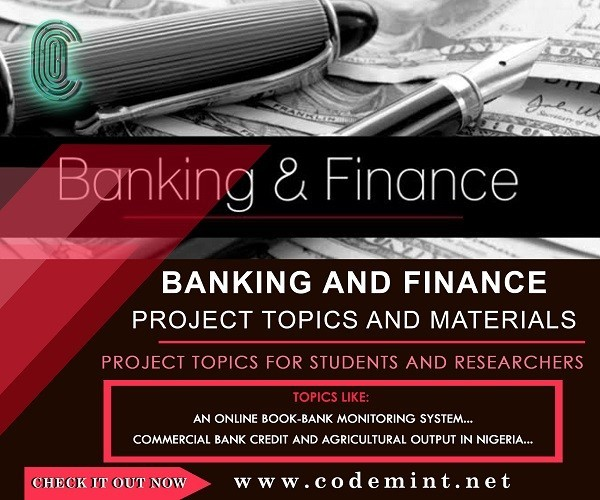 Banking Finance Final Year Research Project Topics - Free Project