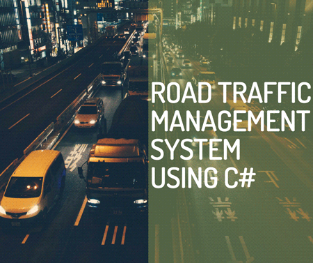 DESIGN AND IMPLEMENTATION OF ROAD TRAFFIC MANAGEMENT SYSTEM