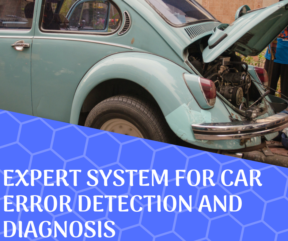 EXPERT SYSTEM FOR CAR ERROR DETECTION AND DIAGNOSIS