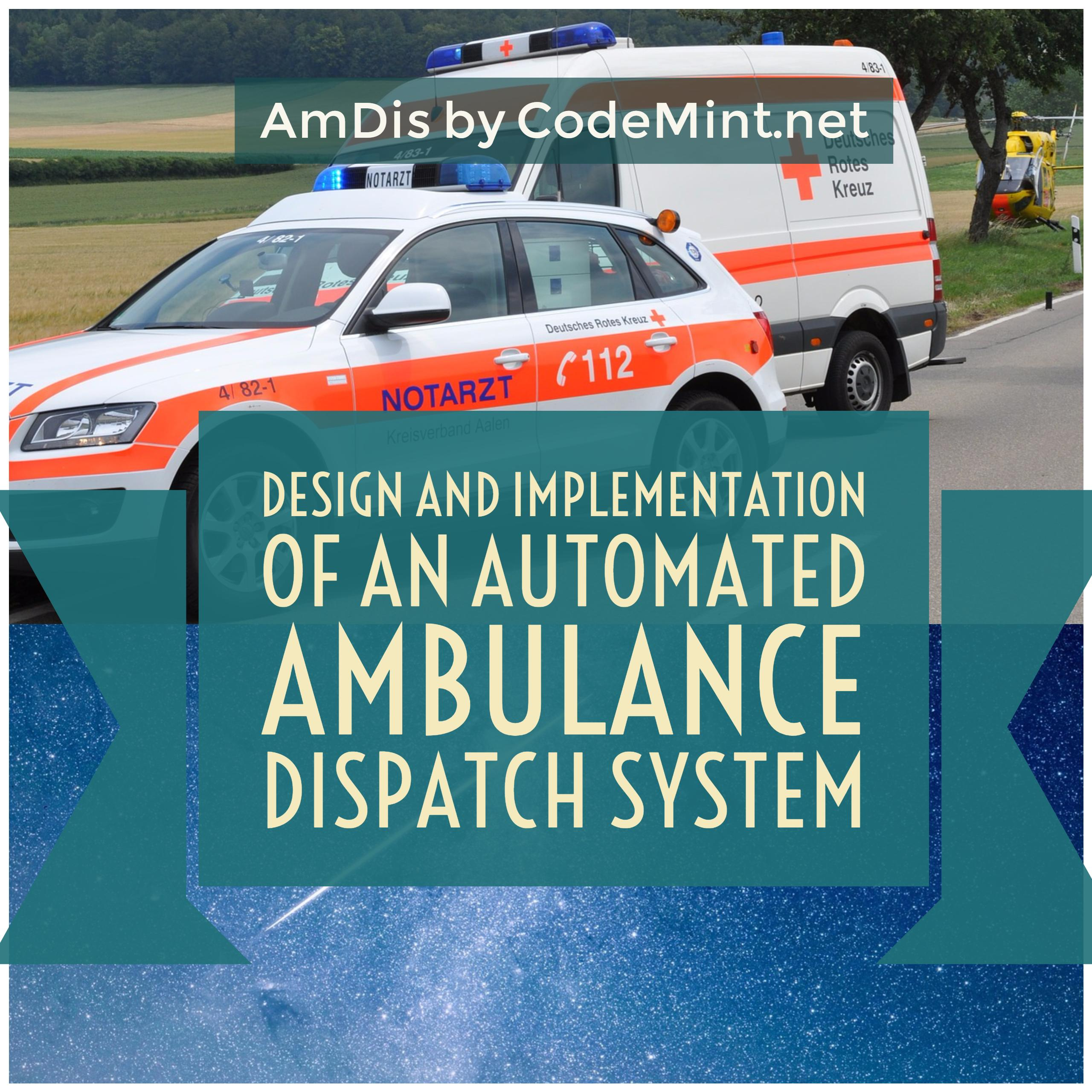 AmDis - Design and Implementation of an Automated Ambulance Dispatch System - CodeMint Mint for Sale