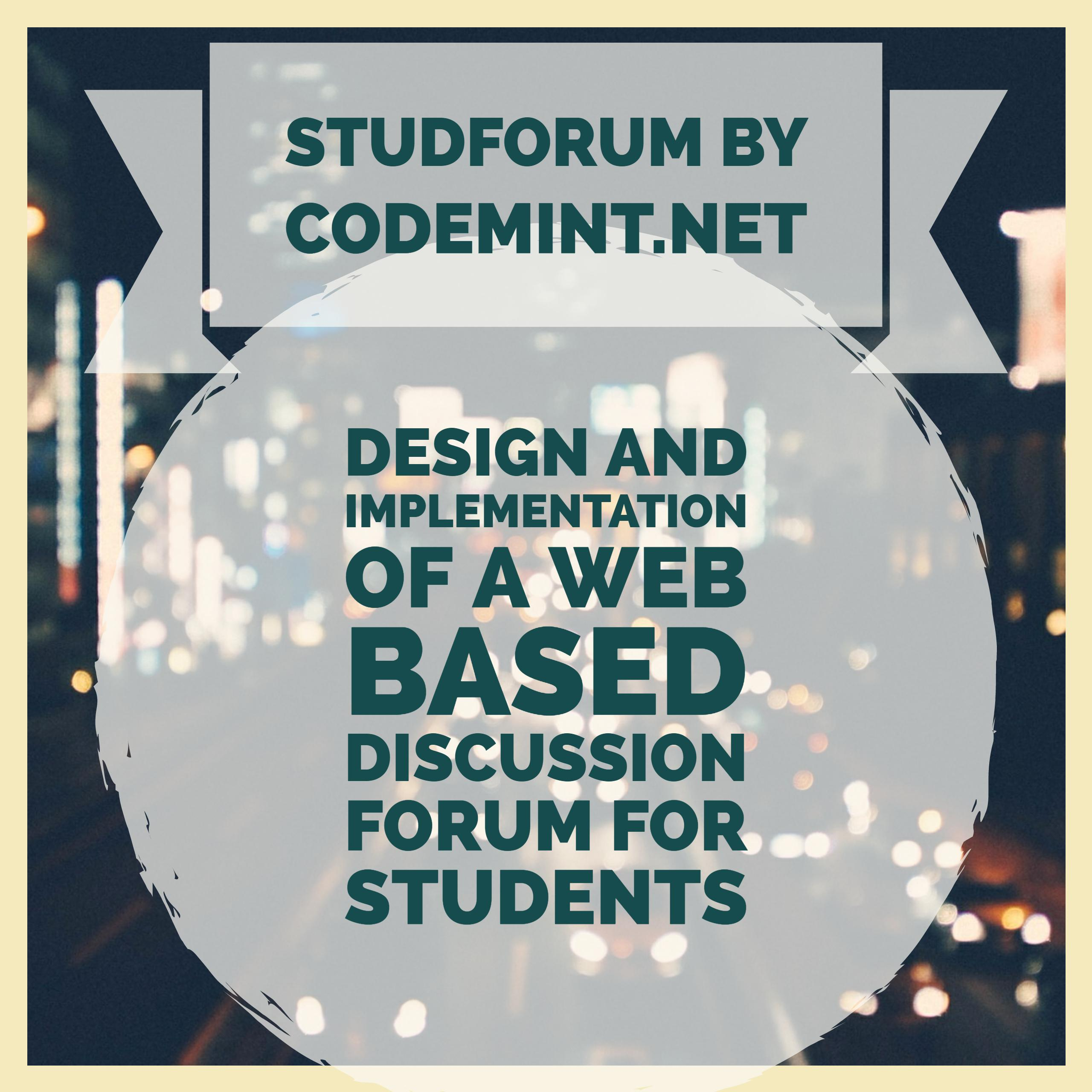 StudForum - Design and Implementation of a Web Based Discussion Forum For Students