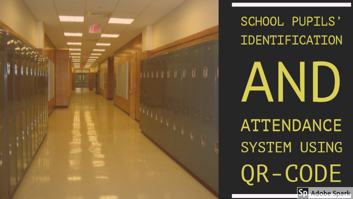 WEB-BASED SCHOOL PUPILS' IDENTIFICATION AND ATTENDANCE SYSTEM USING QUICK RESPONSE CODE