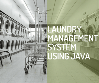 INTUITIVE NETWORKED LAUNDRY MANAGEMENT SYSTEM USING JAVA