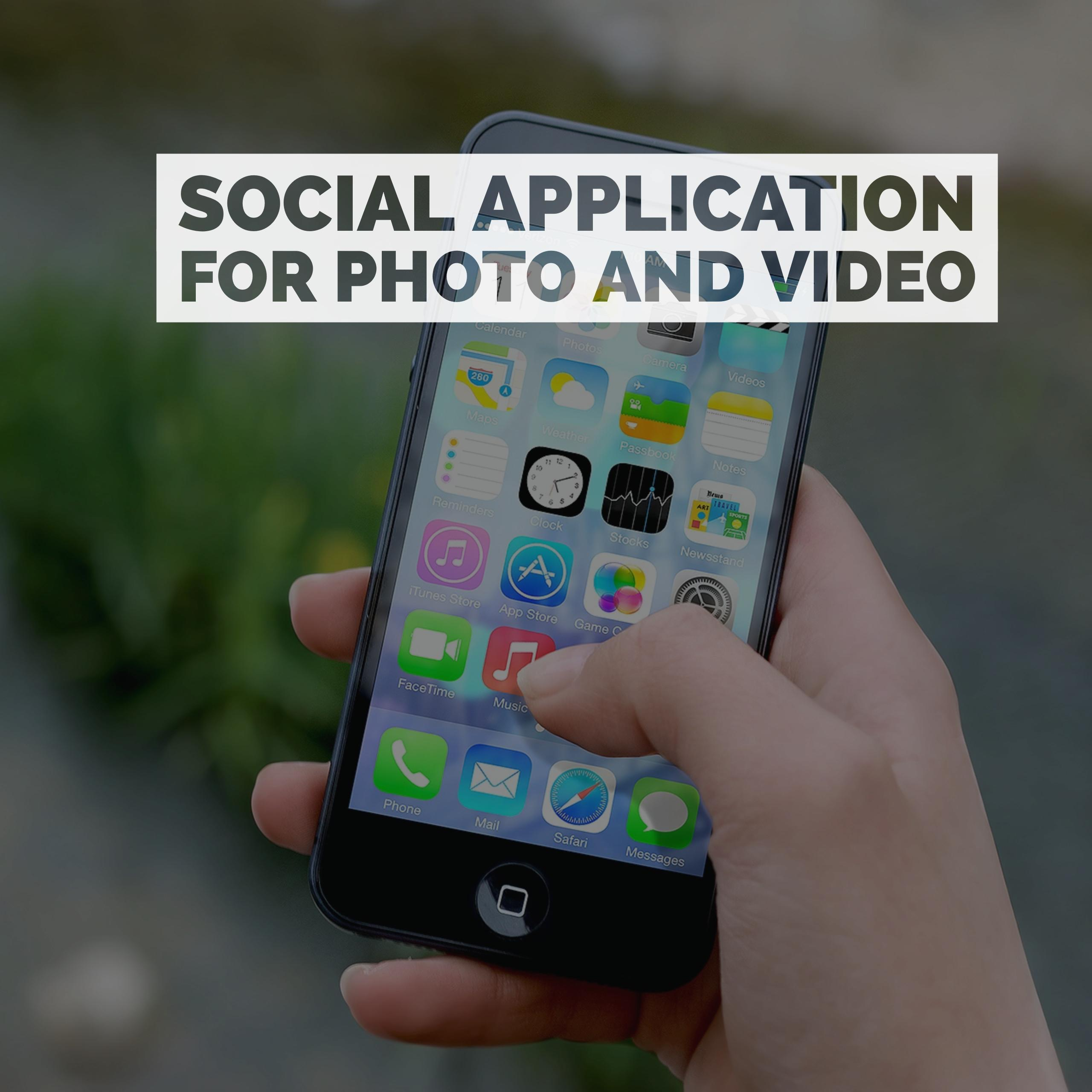 Social Application for Photo and Video